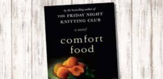 Comfort Food by Kate Jacobs 2008 (Same author as The Friday Night Knitting Club)